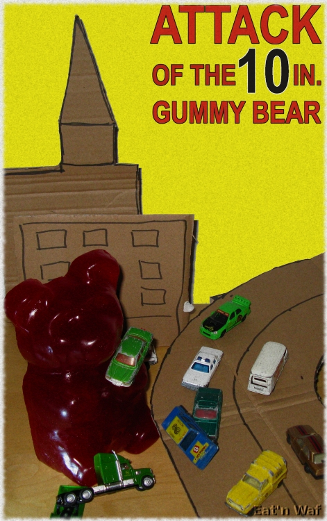 Attack of the 10 Inch Gummy Bear